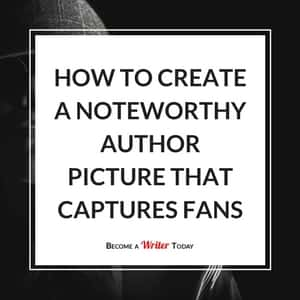 How to Create a Noteworthy Author Picture that Captures Fans