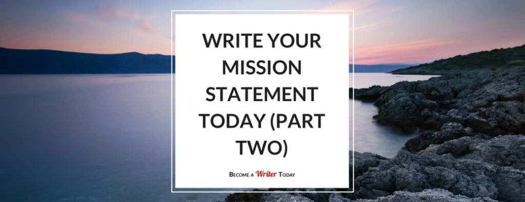 Write Your Mission Statement Today (Part Two)