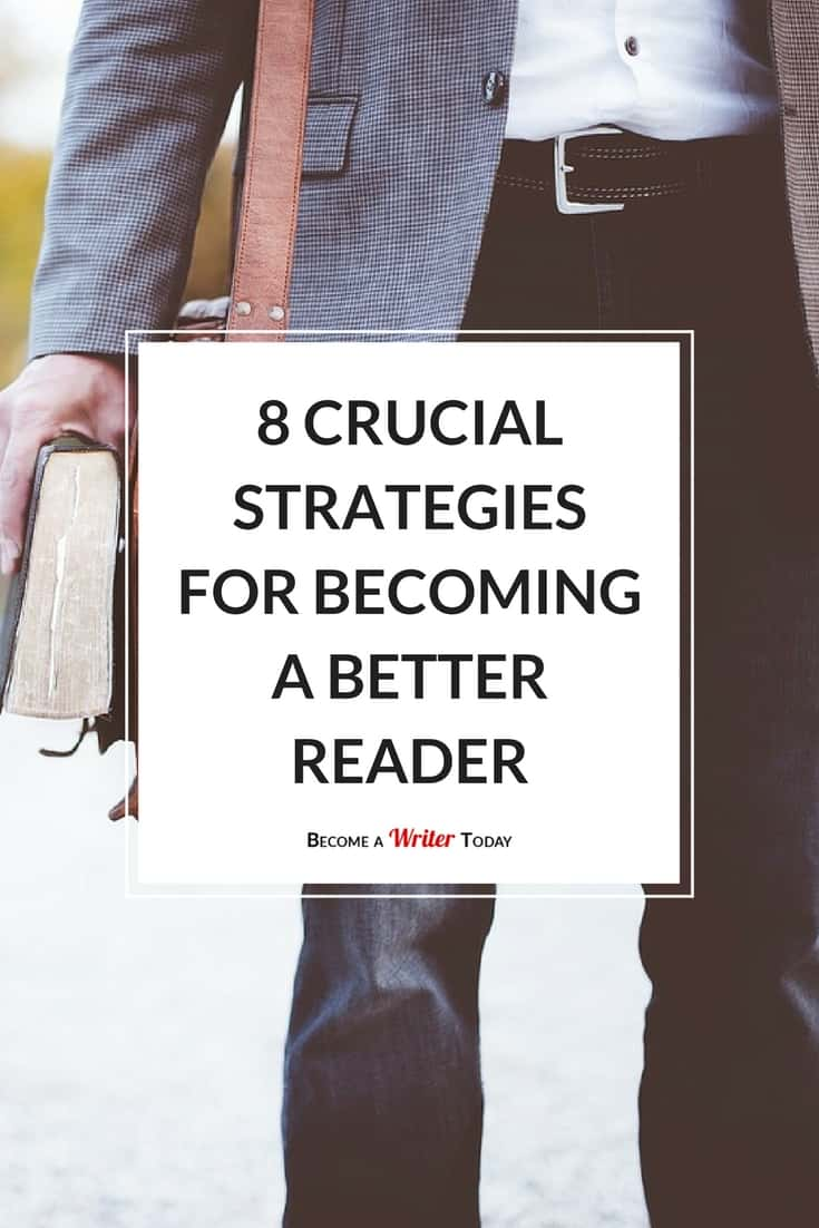 8 Crucial Strategies For Becoming a Better Reader