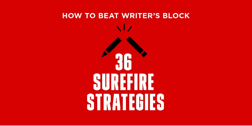 How to Beat Writer's Block: 36 Surefire Strategies for 2019 (A