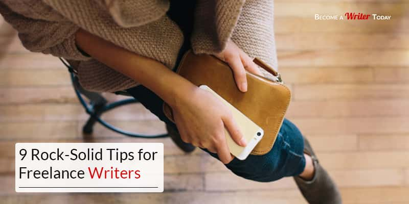 rock solid tips that will help you become a lance writer  tips for lance writers