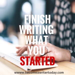 FINISHWRITING WHAT YOU STARTED