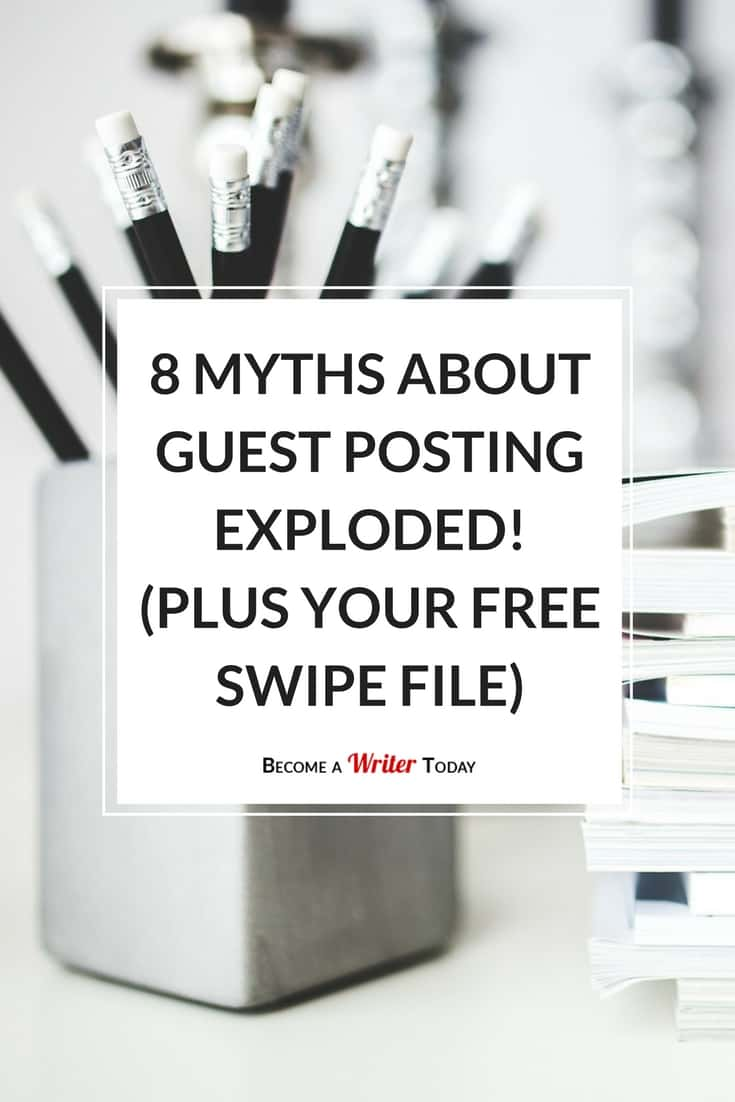 8 Myths about Guest Posting Exploded! (Plus Your Free Swipe File)