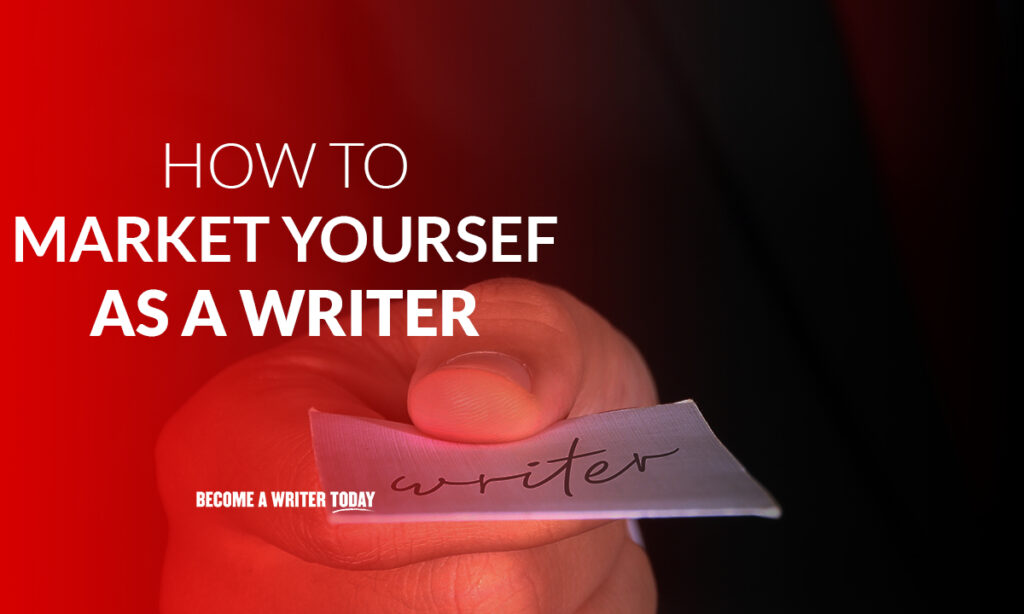 Ways to market yourself as a writer and attract high-paying clients