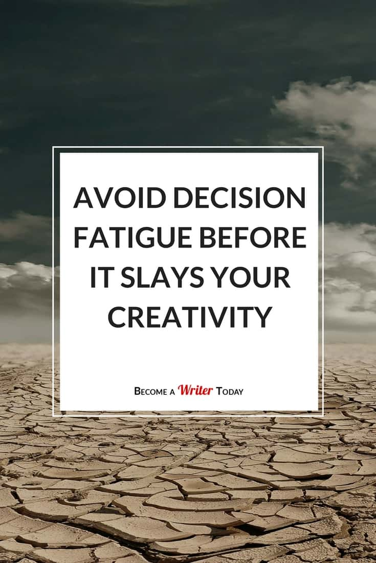 Avoid Decision Fatigue Before It Slays Your Creativity