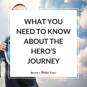 What You Need To Know About the Hero's Journey
