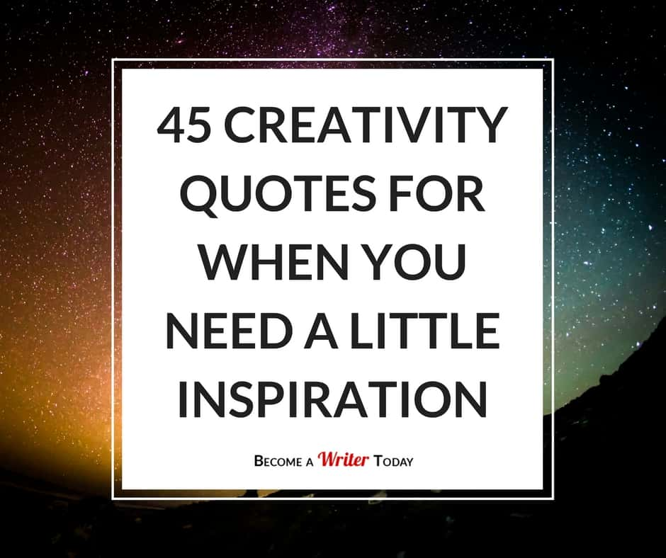 Pictures And Inspiration: 45 Creativity Quotes For When You Need A Little Inspiration