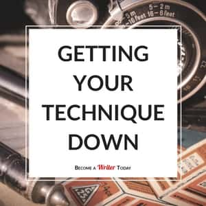 Getting Your Technique Down