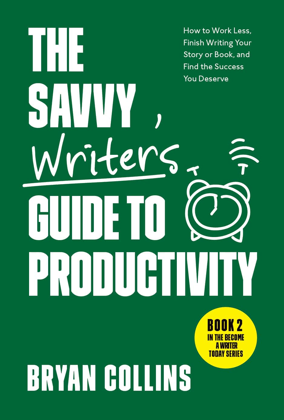 The Savvy Writer's Guide to Productivity