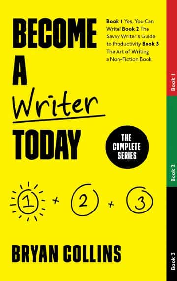 Become a Writer Today (The Full Series)
