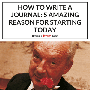 300 How to Write a Journal_ 5 Amazing Reason for Starting Today