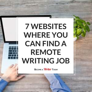 7 Websites Where You Can Find a Remote Writing Job