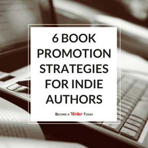 6 Book Promotion Strategies for Indie Authors