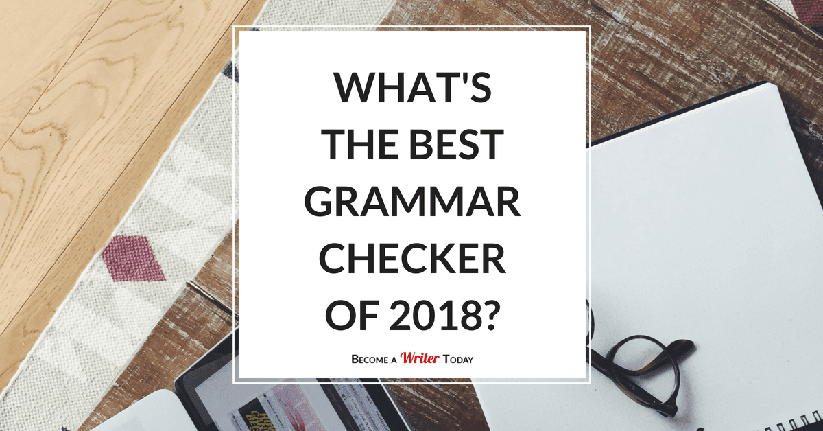 Best Grammar Checker 2019: Whitesmoke vs Ginger vs Grammarly vs