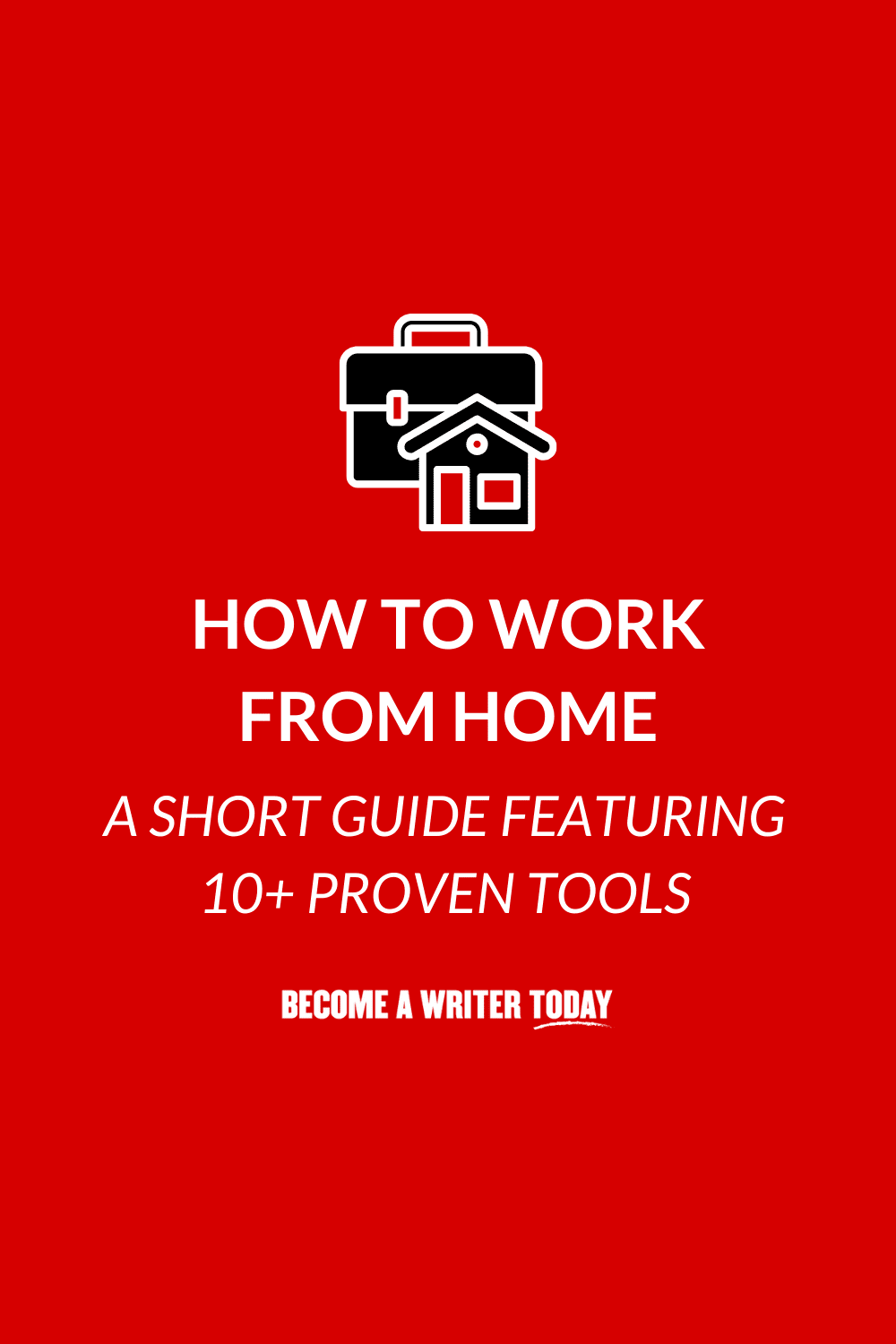 How to Work from Home: A Short Guide Featuring 10+ Proven Tools