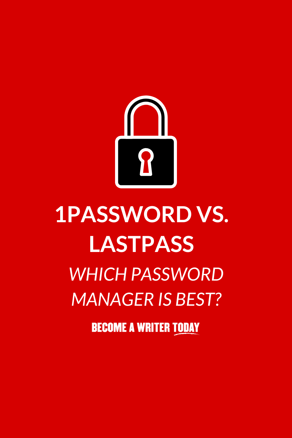 1Password vs. LastPass (2020): Which Password Manager Is Best?