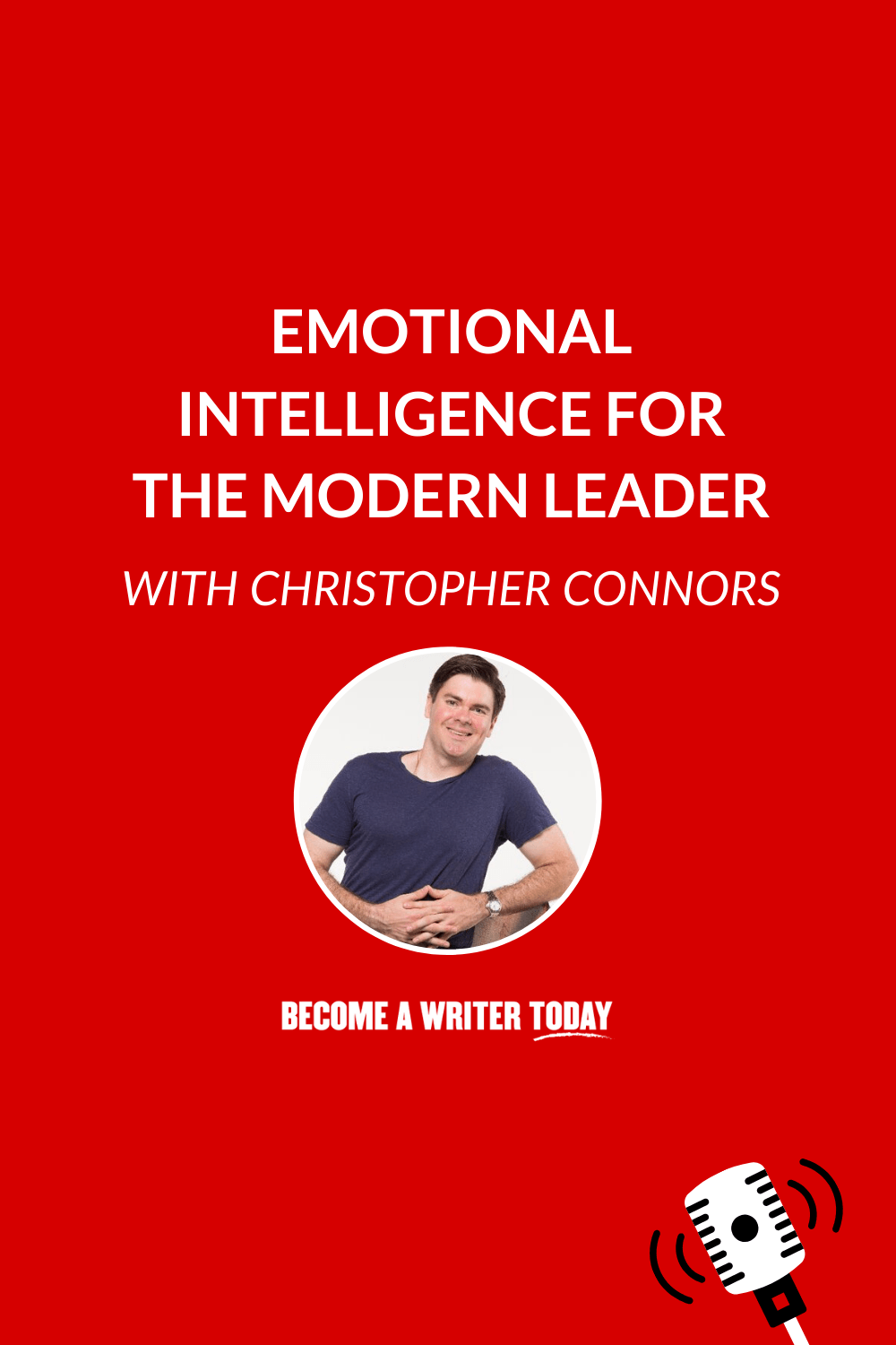 Emotional Intelligence for the Modern Leader with Christopher Connors