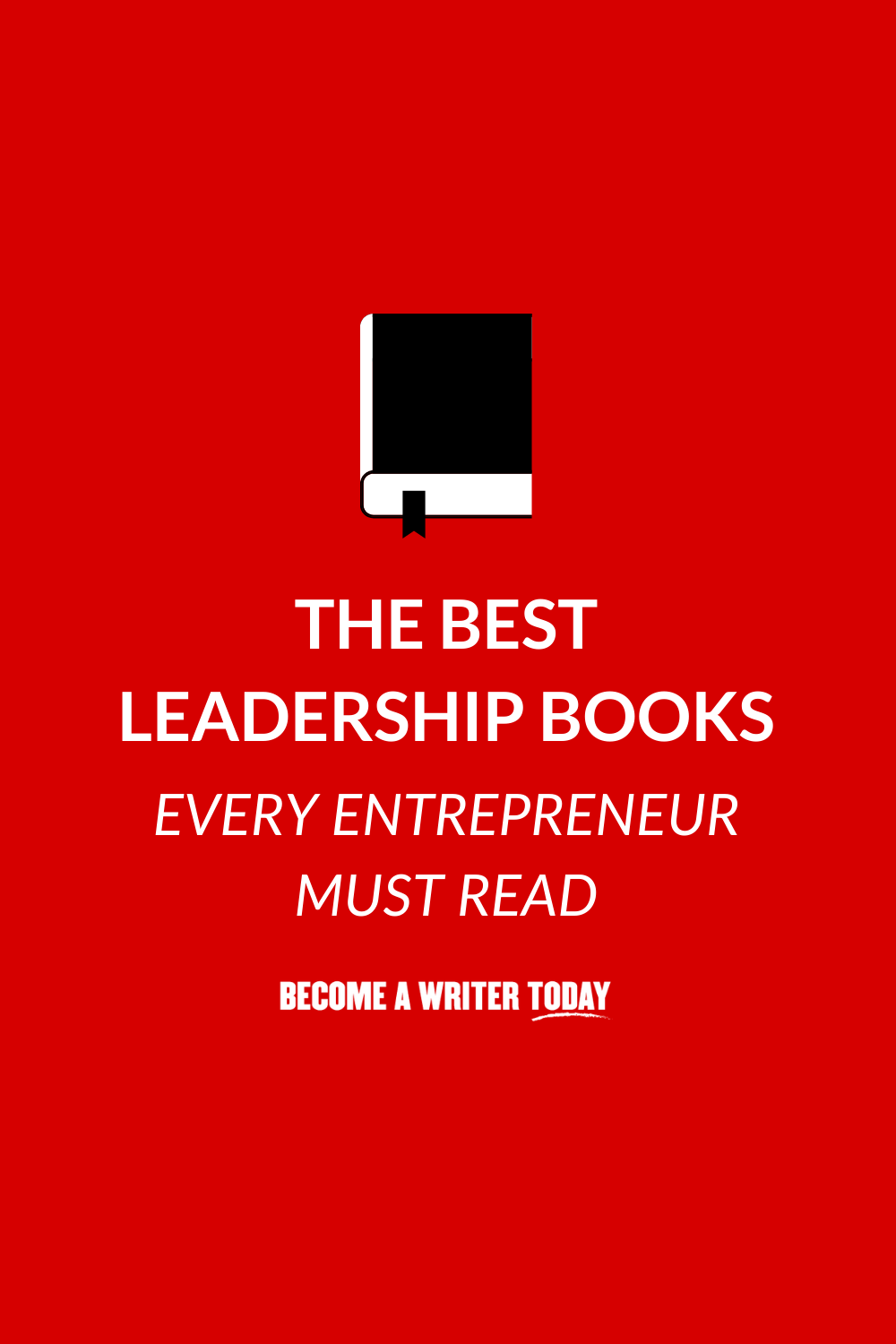 The Best Leadership Books Every Entrepreneur Must Read