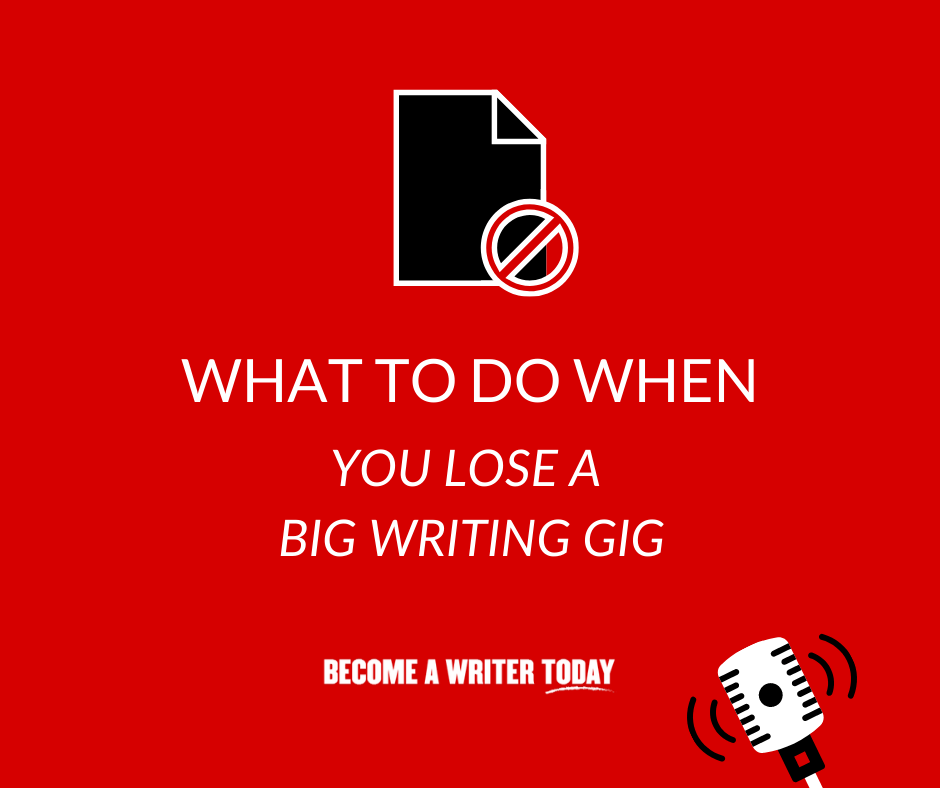 What To Do When You Lose a Big Writing Gig - Feature