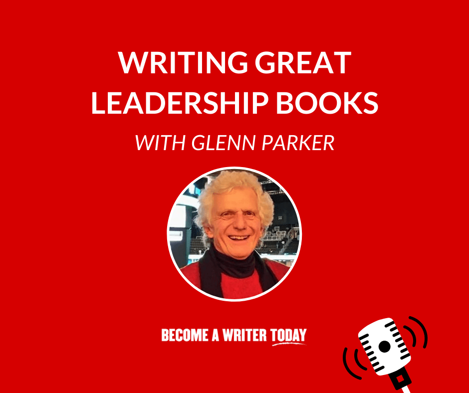 Writing Great Leadership Books With Glenn Parker - Feature