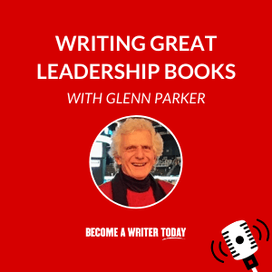 Writing Leadership Books With Glenn Parker