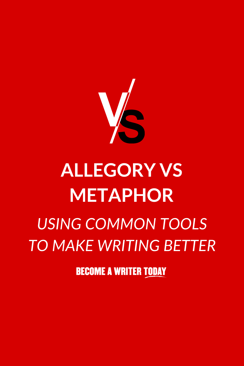 Allegory Vs Metaphor - Using Common Tools to Make Writing Better