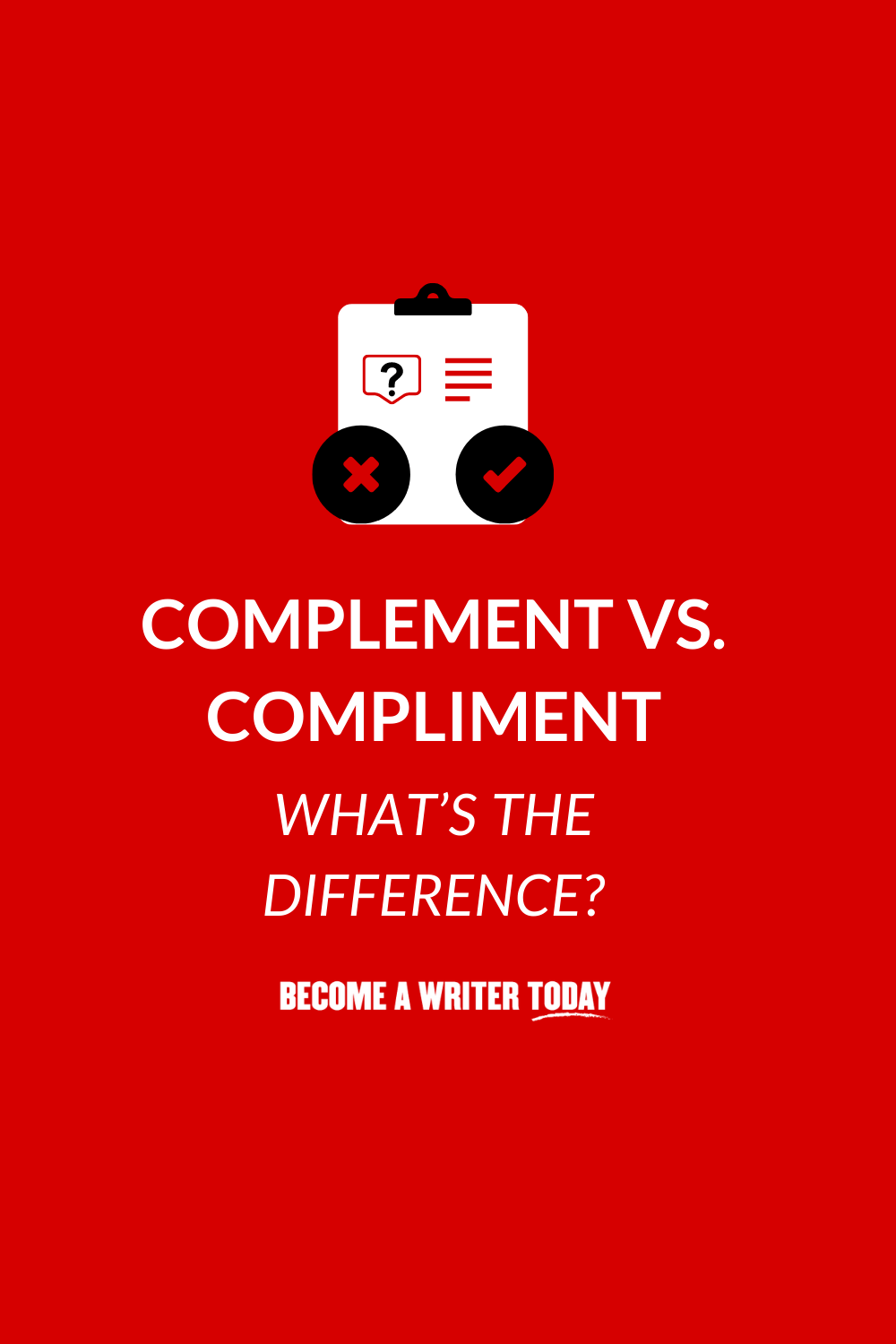 Complement vs. Compliment: What's the Difference?