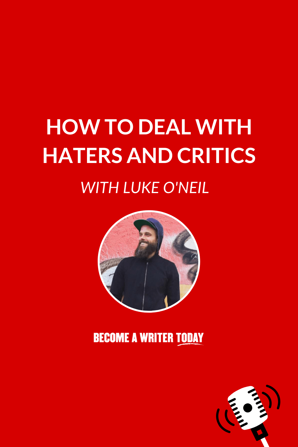 How to Deal with Haters and Critics With Luke O\'Neil of Welcome to Hell World!
