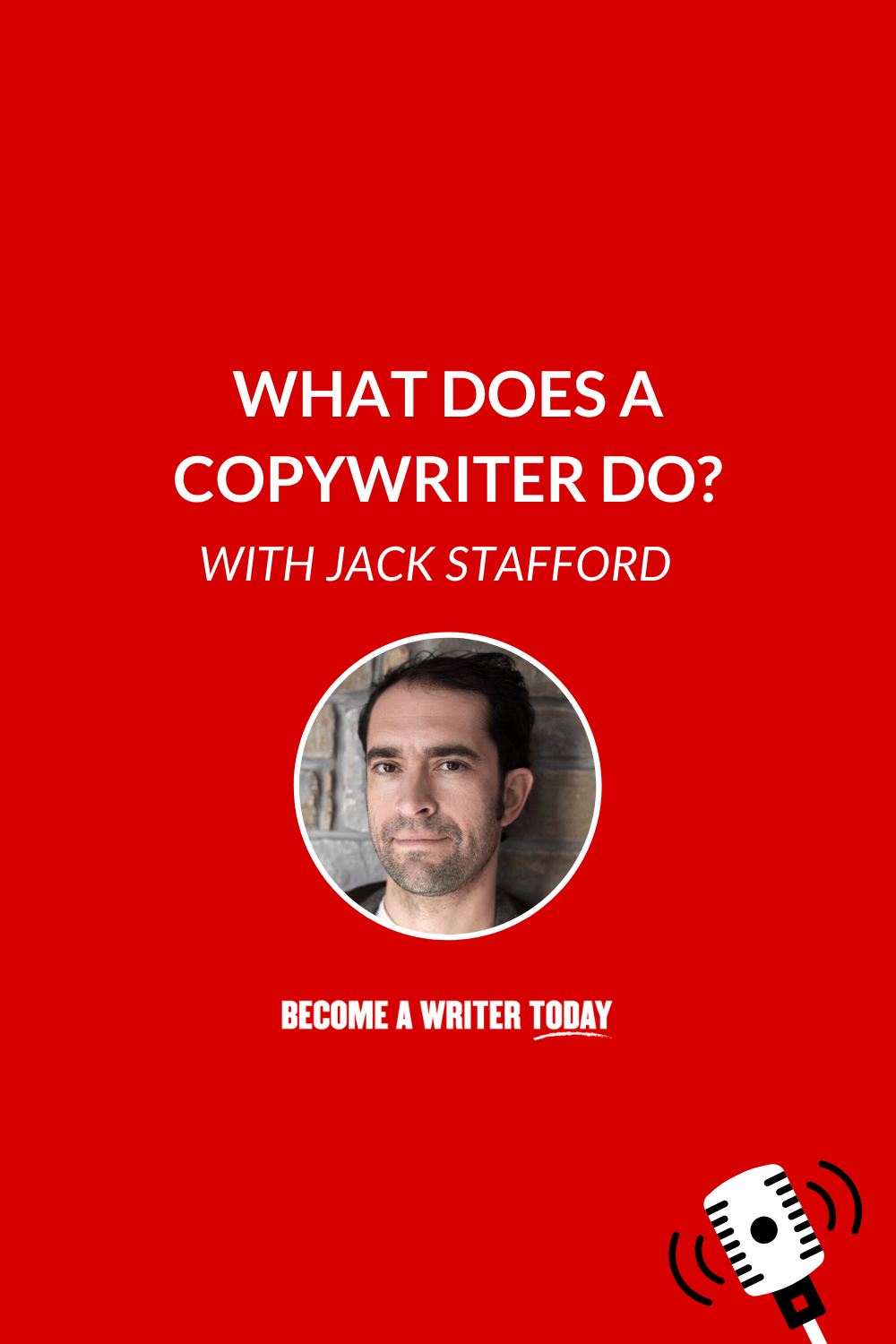 What Does a Copywriter Do And How Do They Make Money? With Jack Stafford of the Copywriter Collective