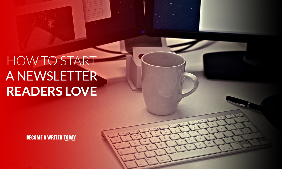 How to start a newsletter readers love