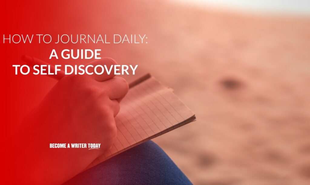 How to journal daily a guide to self discovery