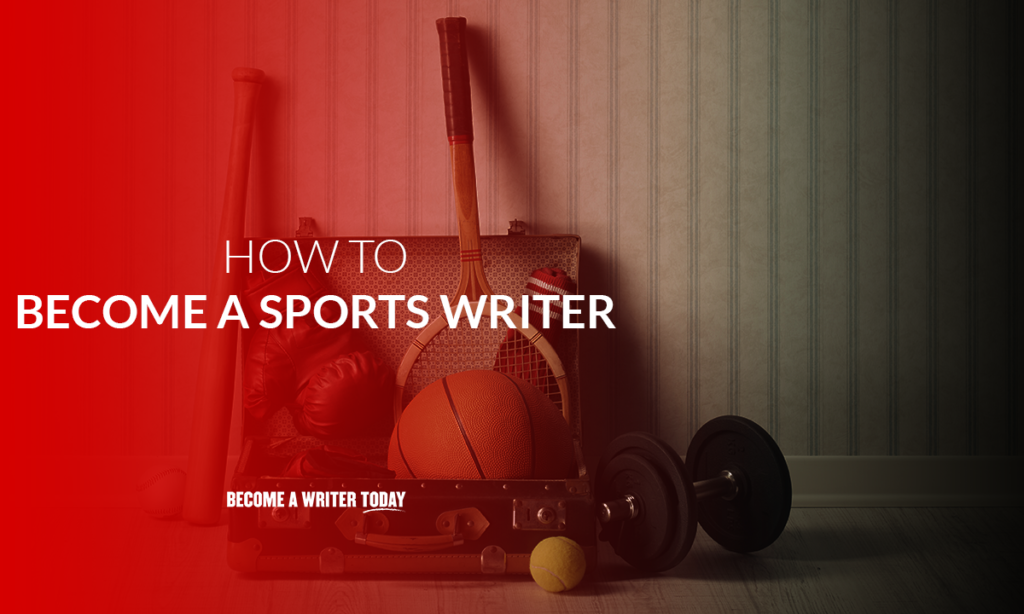 How to become a sports writer