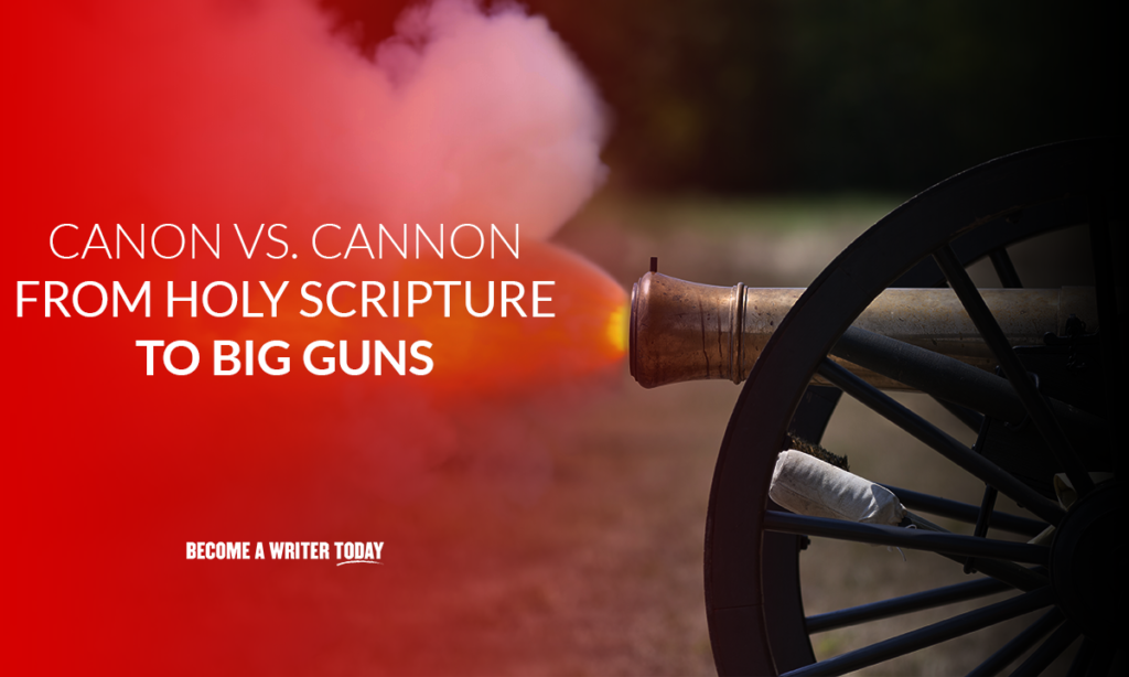 Canon vs cannon – from Holy Scripture to big guns