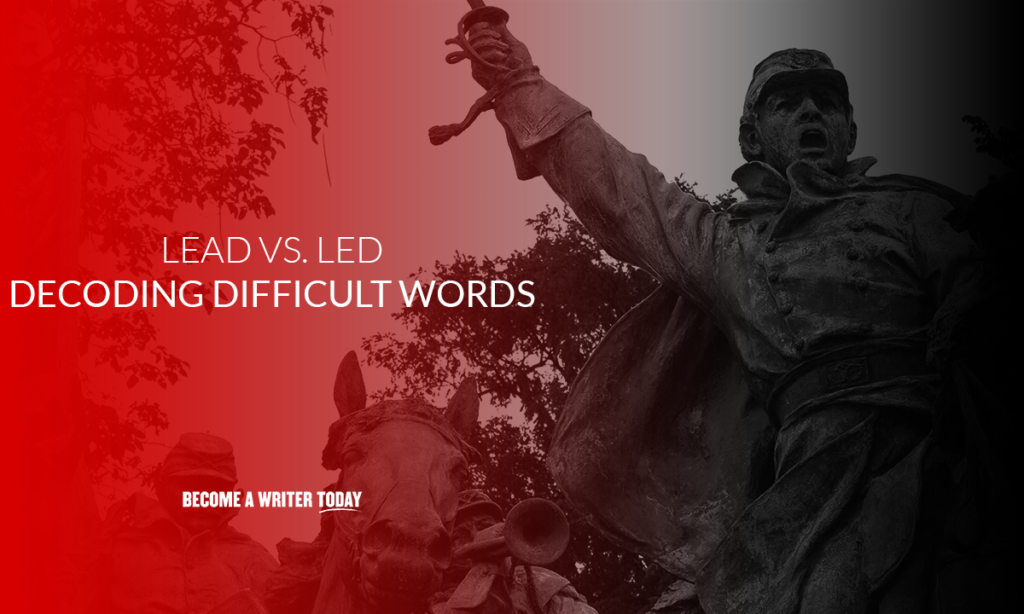 Lead vs led – decoding difficult words
