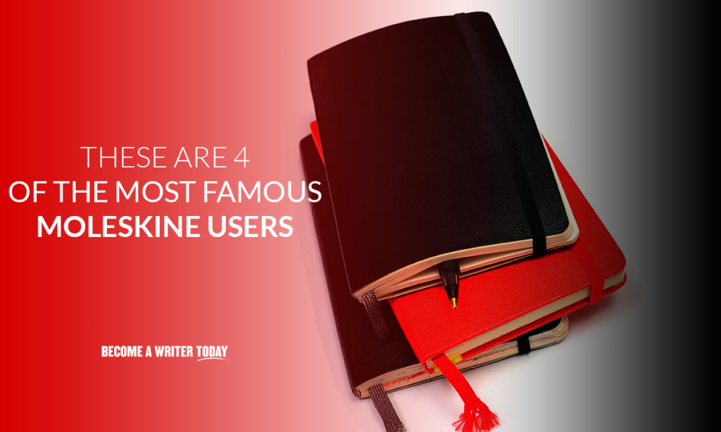 These are 4 of the most famous Moleskine users