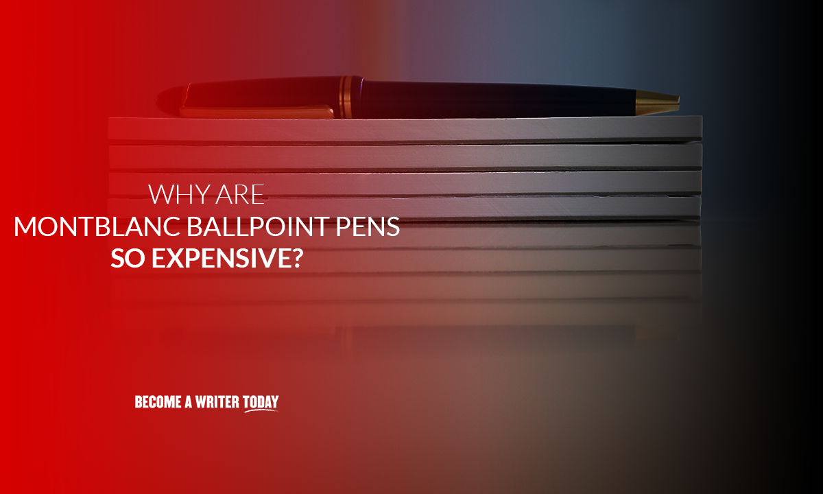 Why are Montblanc ballpoint pens so expensive?