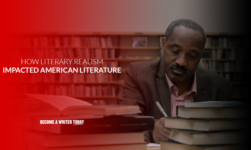 How literary realism impacted American literature?