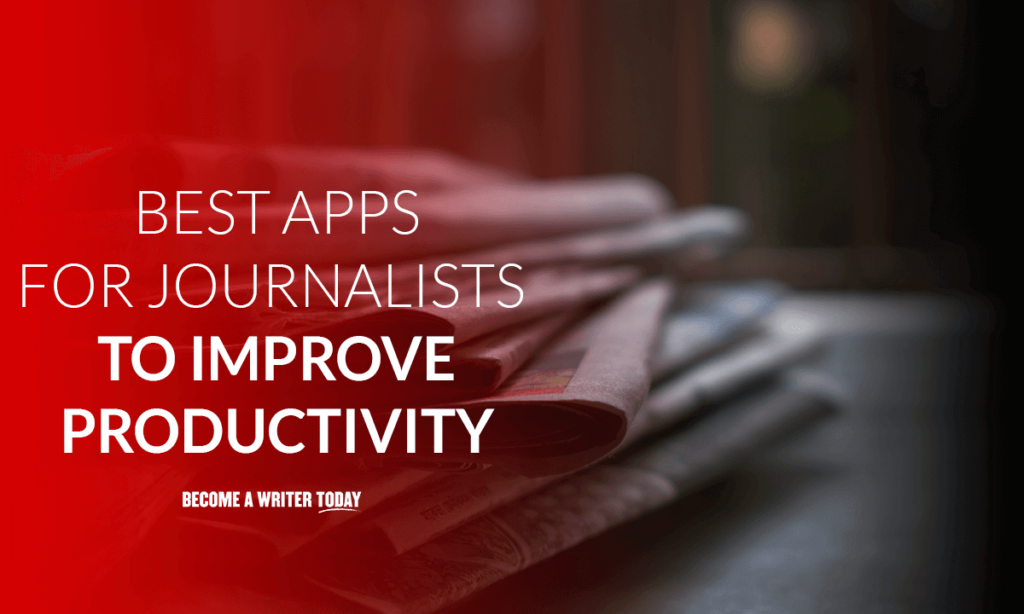Best apps for journalists to improve productivity