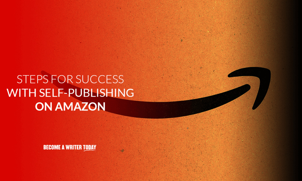 Steps for success with self-publishing on amazon