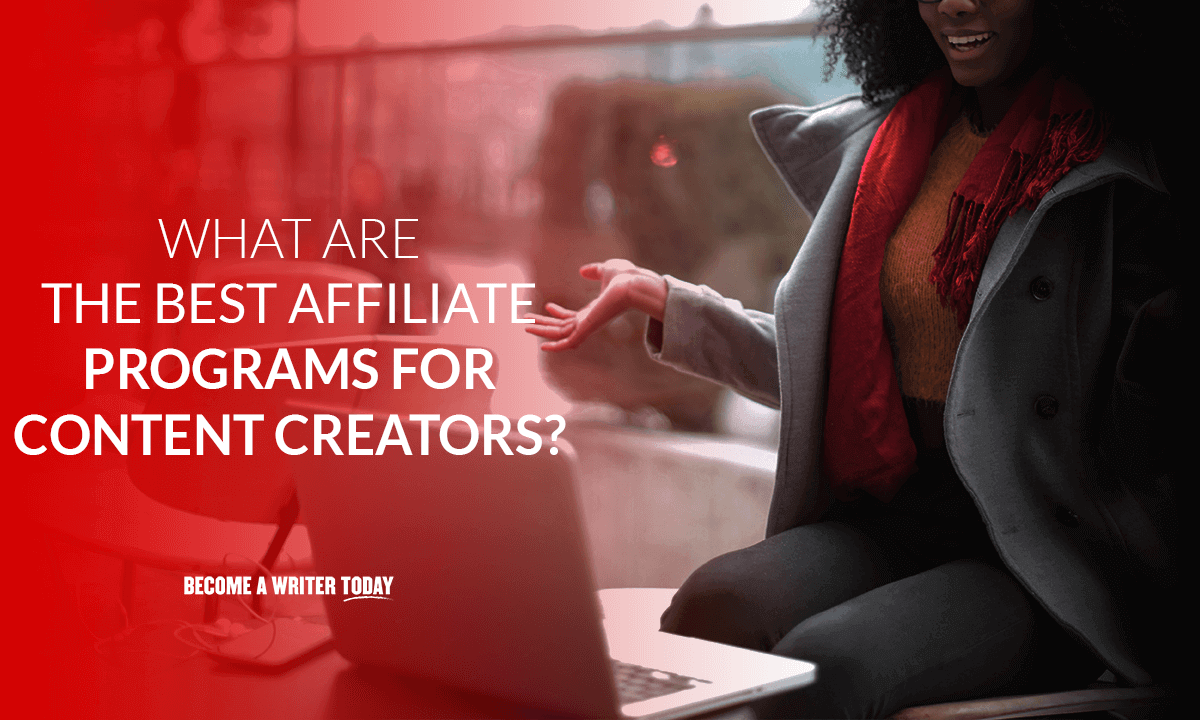 What are the best affiliate programs for content creators?